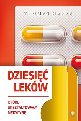 Dziesięć leków, które ukształtowały medycynę