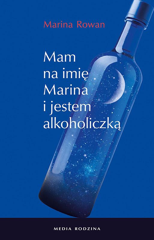 Mam na imię Marina i jestem alkoholiczką