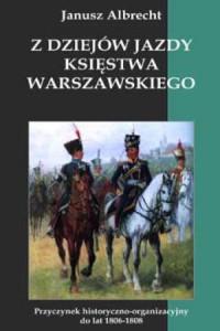 Z dziejów jazdy Księstwa Warszawskiego
