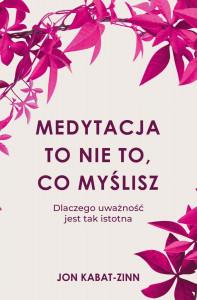 Medytacja to nie to, co myślisz