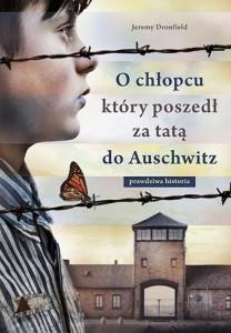 O chłopcu, który poszedł za tatą do Auschwitz
