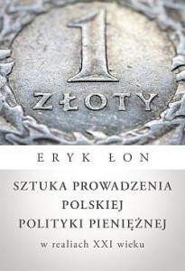 Sztuka prowadzenia polskiej polityki pieniężnej w realiach XXI wieku