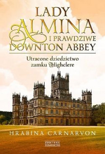 Lady Almina i prawdziwe Downton Abbey