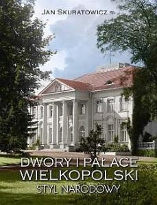 Dwory i pałace Wielkopolski