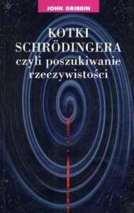 Kotki Schrodingera, czyli poszukiwanie rzeczywistości