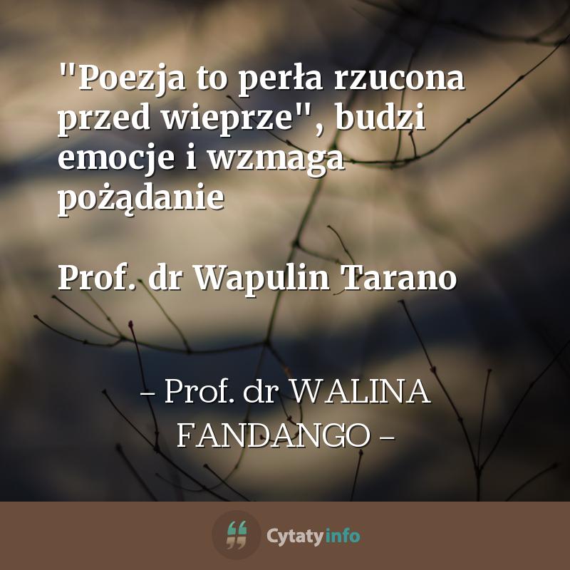 """""""Poezja to perła rzucona przed wieprze"""", budzi emocje i wzmaga pożądanie  Prof. dr Wapulin Tarano"""