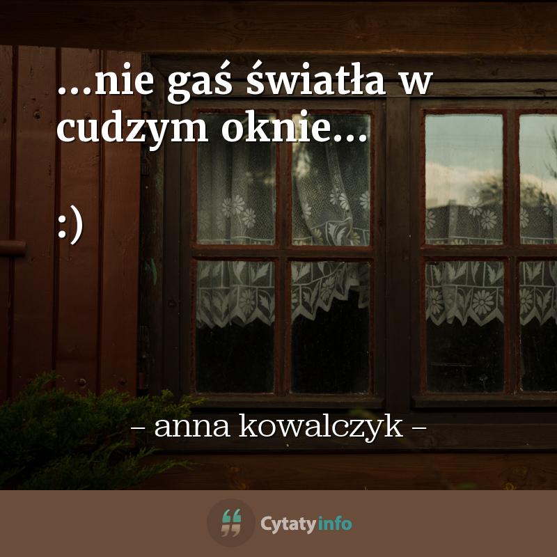 ...nie gaś światła w cudzym oknie...   :)