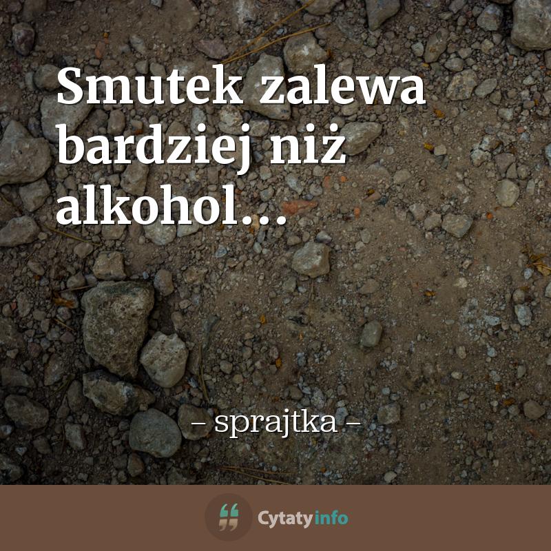 Smutek zalewa bardziej niż alkohol...